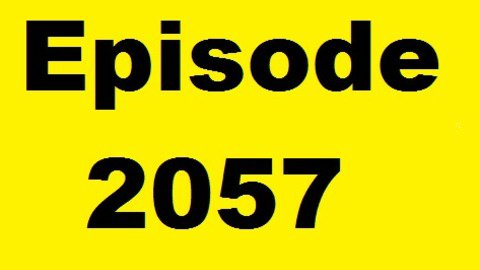 Episode 2057